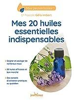 Mes 20 Huiles Essentielles Indispensables de Pascale Gélis-Imbert