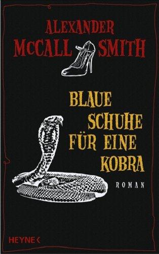 Blaue Schuhe für eine Kobra: Ein...