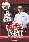 Photo Gallery il boss delle torte. storie e ricette della «mia famiglia»