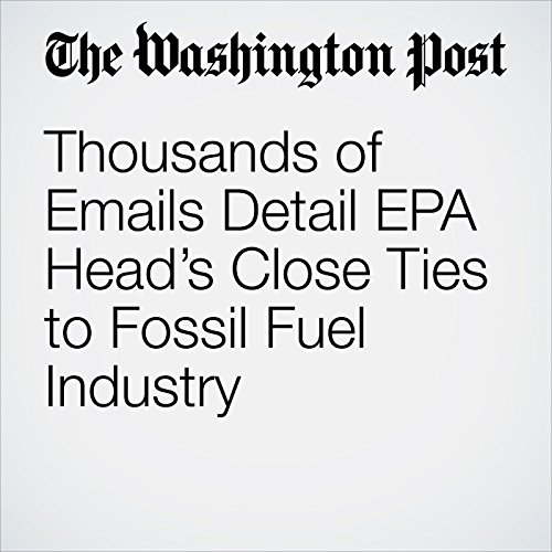 Thousands of Emails Detail EPA Head's Close Ties to Fossil Fuel Industry copertina