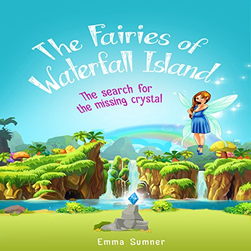 The Fairies of Waterfall Island     The Search for the Missing Crystal              By:                                                                                                                                 Emma Sumner                               Narrated by:                                                                                                                                 Angelica Ng                      Length: 1 hr     3 ratings     Overall 5.0