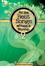 All the Best Songs of Praise and Worship 2: More Contemporary Favorites