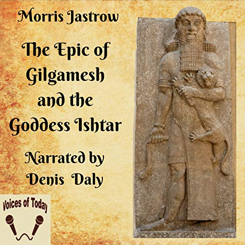 The Epic of Gilgamesh and the Goddess Ishtar audiobook cover art