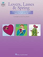 Lovers, Lasses & Spring: 14 Classical Songs for Soprano Ages Mid-Teens and Up