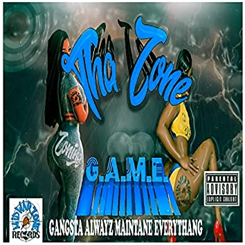 G.A.M.E. Gangsta Alwayz Maintane Everythang