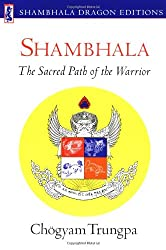 Shambhala: Sacred Path of the Warrior: Chogyam Trungpa, Carolyn Rose Gimian