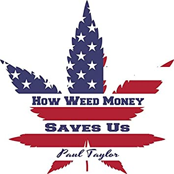 How Weed Money Saves Us