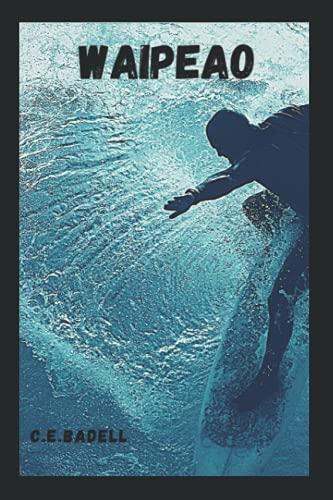 Waipeao: Una aventura de exploración y conquista en el mundo del surf