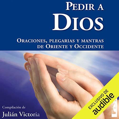 Pedir a Dios [Pray to God] audiobook cover art