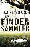 Sabine Thiesler: Der Kindersammler