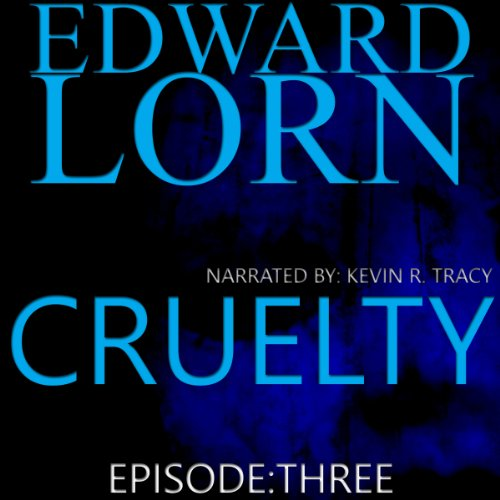 Cruelty, Book 3                   De :                                                                                                                                 Edward Lorn                               Lu par :                                                                                                                                 Kevin R. Tracy                      Durée : 1 h et 42 min     Pas de notations     Global 0,0