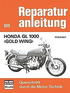 Honda GL 1000   Gold Wing: 4 Zylinder (Reparaturanleitungen)