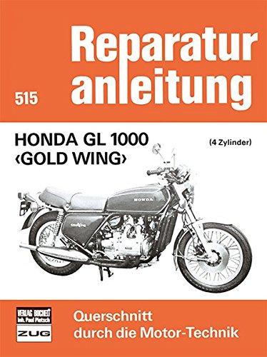 Honda GL 1000 - Gold Wing: 4 Zylinder (Reparaturanleitungen)