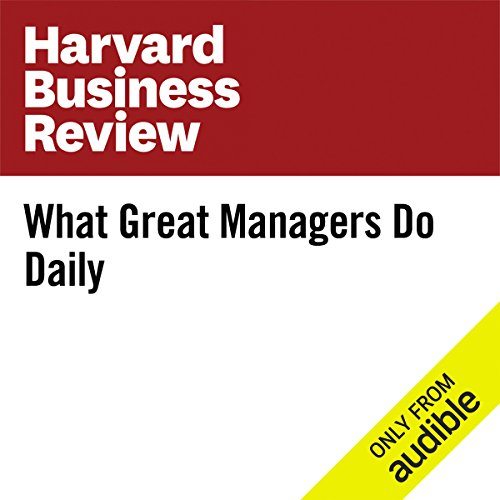 What Great Managers Do Daily audiobook cover art
