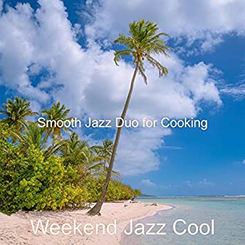 Smooth Jazz Duo for Cooking