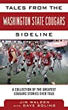 Tales from the Washington State Cougars Sideline: A Collection of the Greatest Cougars Stories Ever Told (Tales from the Team)