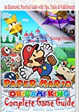 Paper Mario: The Origami King Complete Game Guide: An illustrated, Practical Guide with Tips, Tricks & Walkthrough (English Edition)