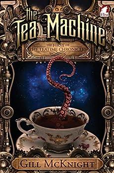 The Tea Machine - Book #1 of the Teatime Chronicles