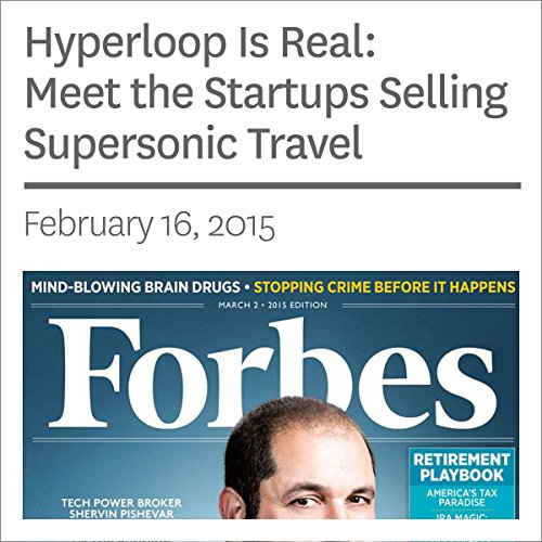 Hyperloop Is Real: Meet the Startups Selling Supersonic Travel audiobook  cover art