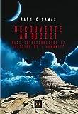 Découverte au Bucegi: Base extraterrestre et Histoire de l'humanité (OVNIS)