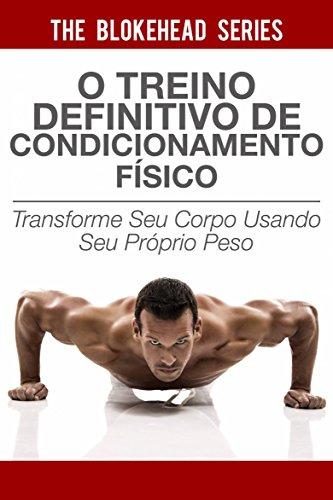 O treino definitivo de condicionamento físico (Portuguese Edition)