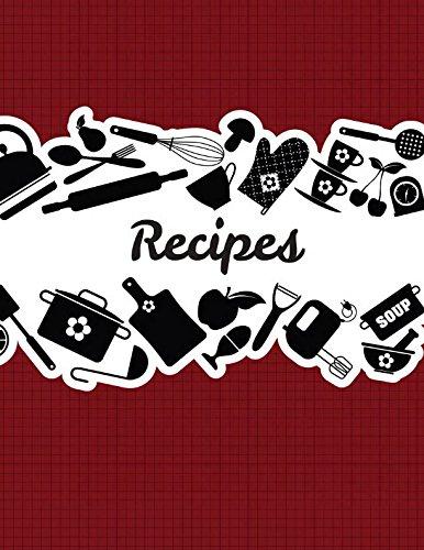 Recipes: Recipe Journal To Write In - Blank Recipe Book (Blank Cookbook Recipes, Band 1)