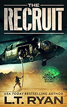 The Recruit: A Jack Noble Short Story by [L.T. Ryan]