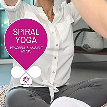 Spiral Yoga - Peaceful & Ambient Music