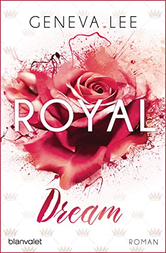 Royal Dream: Roman (Die Royals-Saga, Band 4)