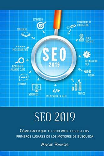 SEO 2019: Cómo hacer que tu sitio Web llegué a los primeros lugares en los motores de búsqueda