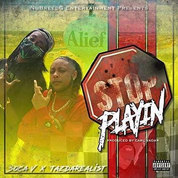Stop Playin' (feat. Soca V)