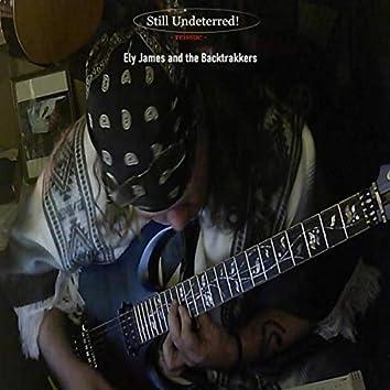 Still Undeterred! (Reissue)