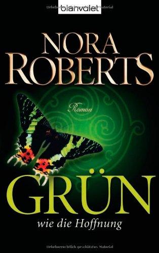 Grün wie die Hoffnung: Roman