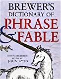 Brewer's Dictionary of Phrase And Fable 17th Edition - John Ayto