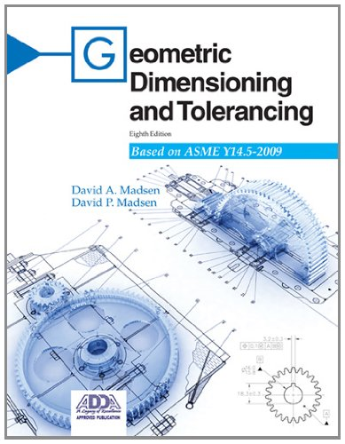 Geometric Dimensioning and Tolerancing: Based on Asme Y14.5-2009