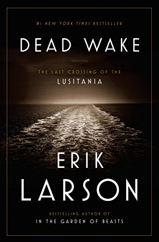 Image of Dead Wake: The Last Crossing of the Lusitania