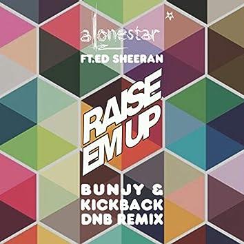 Raise Em Up (Dnb Remix)