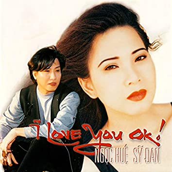 I love you ok!