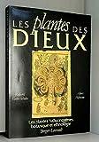 Les plantes des Dieux - Les plantes hallucinogènes, botaniques et ethnologie