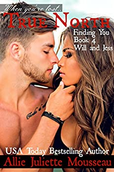 True North: Finding You (Will and Jess) by [Allie Juliette Mousseau]