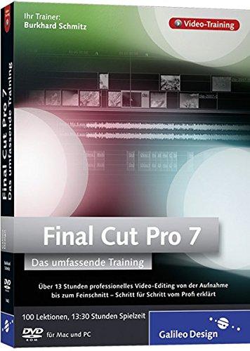 Final Cut Pro 7 - Umfassendes Training: Über 10 Stunden professionelles Video-Editing von Aufnahme bis Postproduktion