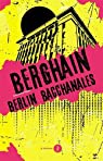 Berghain : Berlin Bacchanales par Robin