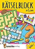 Rätselblock ab 5 Jahre, Band 1, A5-Block: Kunterbunter Rätselspaß: Labyrinthe, Fehler finden,...