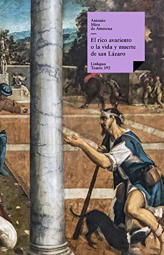 El rico avariento, o la vida y muerte de san Lázaro (Teatro nº 192) (Spanish Edition)