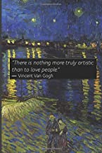 """""""There is nothing more truly artistic than to love people.""""  ― Vincent Van Gogh, TOME 6: Vincent Van Gogh collection notebooks / Lined notebook/ pure ... 6x9 inches,Matte finish cover (My vincent ♥︎)"""