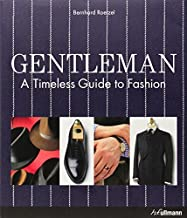Gentleman: A Timeless Guide to Fashion by Roetzel, Bernhard (2012) Hardcover