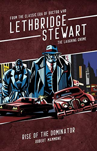 Lethbridge-Stewart - The Laughing Gnome: Rise of the Dominator. A Doctor Who spin-off novel. (English Edition)