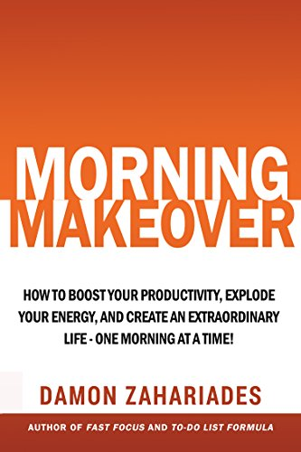 Amazon.com: Morning Makeover: How To Boost Your Productivity, Explode Your  Energy, and Create An Extraordinary Life - One Morning At A Time! eBook:  Zahariades, Damon: Kindle Store