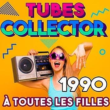 Tubes Collector 1990 - À toutes les filles