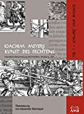 Joachim Meyers Kunst Des Fechtens - Alexander Kiermayer